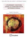 L'élément factuel dans le contentieux international (eBook)