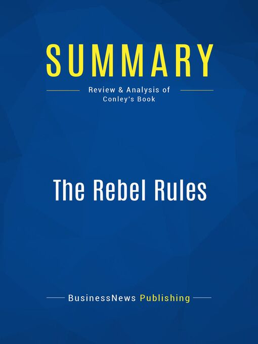Summary (eBook): The Rebel Rules--Chip Conley: Daring To Be Yourself In Business