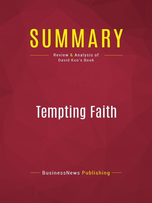 Summary of Tempting Faith (eBook): An Inside Story of Political Seduction--David Kuo