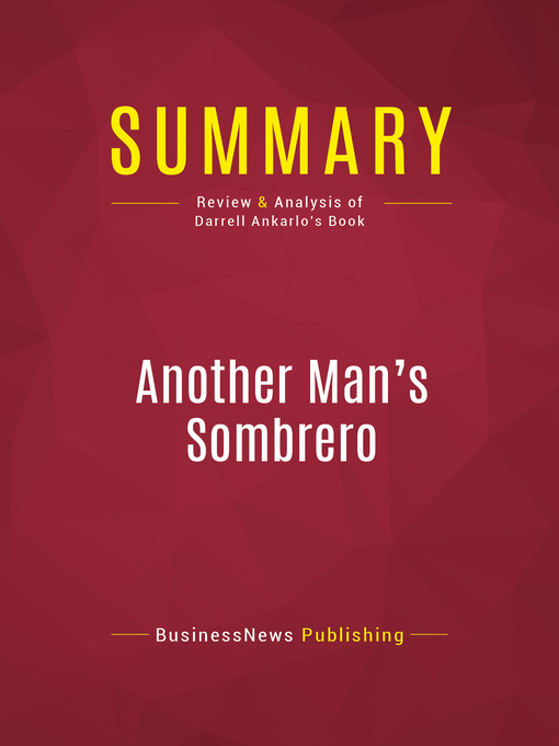 Summary of Another Man's Sombrero (eBook): A Conservative Broadcaster's Undercover Journey Across the Mexican Border--Darrell Ankarlo