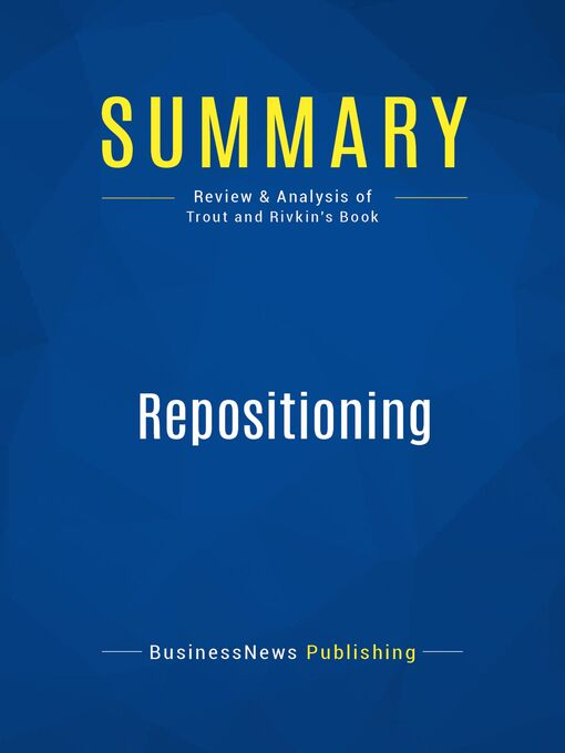 Summary (eBook): Repositioning--Jack Trout with Steve Rivkin: Marketing in an Era of Competition, Change, and Crisis