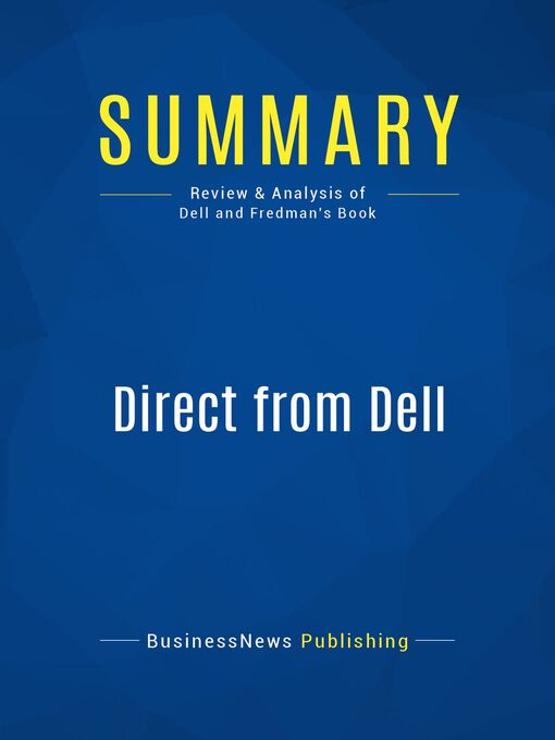 Summary (eBook): Direct From Dell--Michael Dell and Catherine Fredman