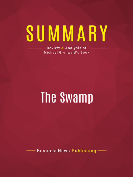 Summary of the Swamp (eBook): The Everglades, Florida, and the Politics of Paradise--Michael Grunwald