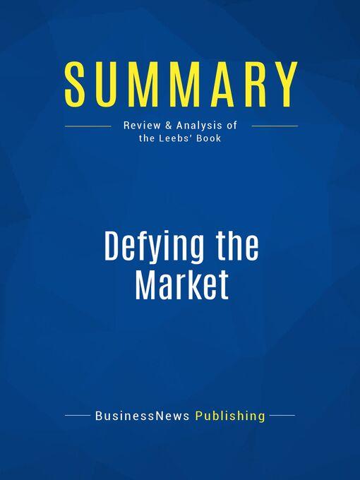 Summary (eBook): Defying The Market--Stephen Leeb and Donna Leeb