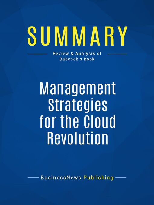 Summary (eBook): Management Strategies for the Cloud Revolution--Charles Babcock: How Cloud Computing is Transforming Business and Why You Can't Afford to Be Left Behind