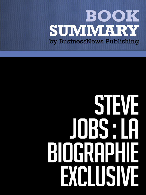 Résumé (eBook): Steve Jobs: La Biographie exclusive--Walter Isaacson: Biographie exclusive