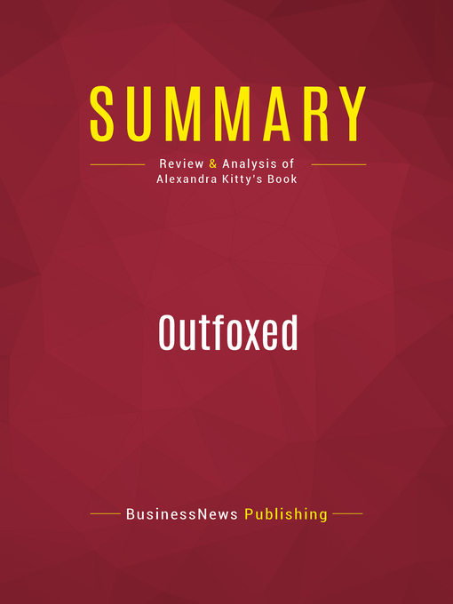 Summary of Outfoxed (eBook): Rupert Murdoch's War on Journalism--Alexandra Kitty