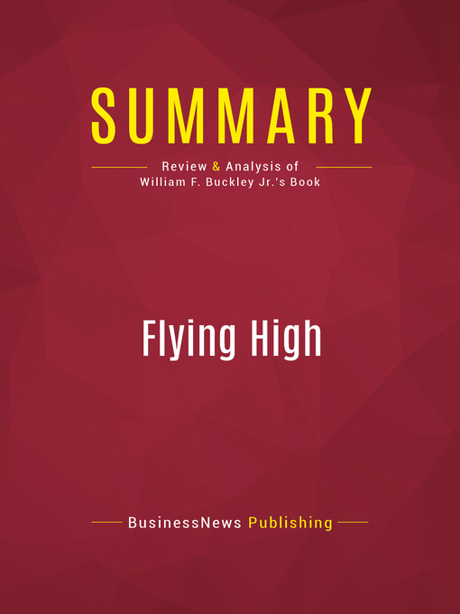 Summary of Flying High (eBook): Remembering Barry Goldwater--William F. Buckley, Jr.