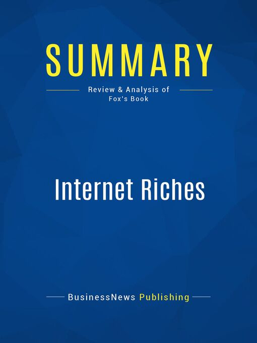 Summary (eBook): Internet Riches--Scott Fox: The Simple Money-Making Secrets of Online Millionaires