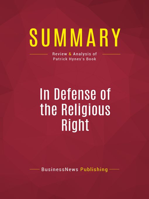 Summary of In Defense of the Religious Right (eBook): Why Conservative Christians are the Lifeblood of the Republican Party and Why That Terrifies the Democrats--Patrick Hynes