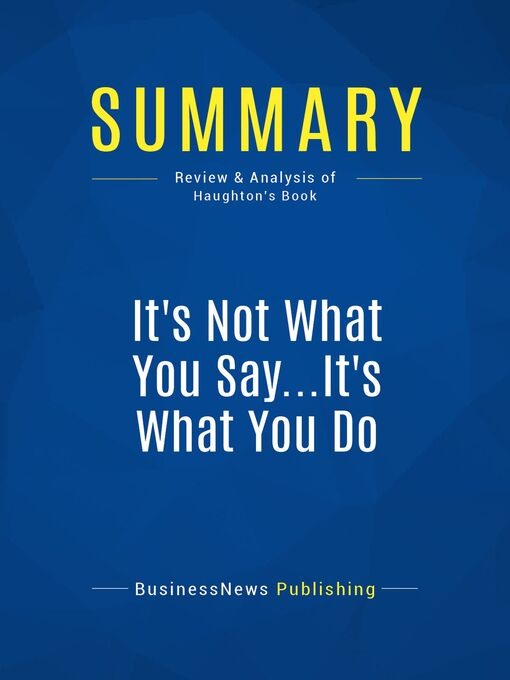 Summary (eBook): It's Not What You Say...It's What You Do--Laurence Haughton: How Following Through at Every Level Can Make or Break Your Company