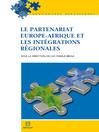 Le partenariat Europe-Afrique et les intégrations régionales (eBook)