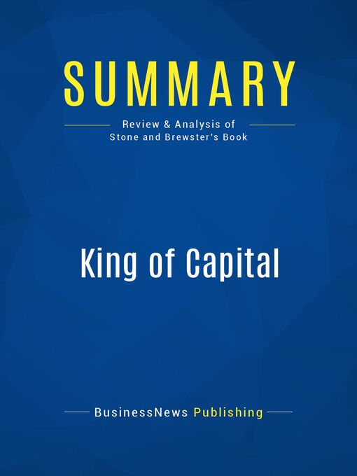 Summary (eBook): King Of Capital--Amey Stone and Mike Brewster: Sandy Weill and the Making of Citigroup
