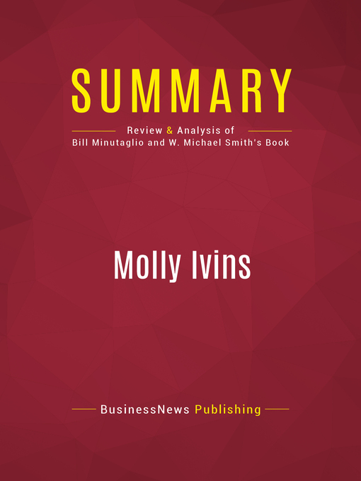 Summary of Molly Ivins (eBook): A Rebel Life--Bill Minutaglio and W. Michael Smith