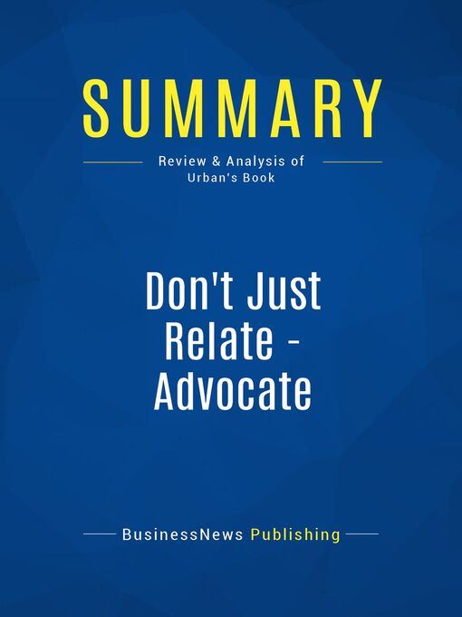 Summary (eBook): Dont Just Relate-Advocate--Glen Urban
