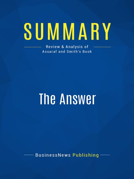 Summary (eBook): The Answer--John Assaraf and Murray Smith: Grow Any Business, Achieve Financial Freedom, and Live an Extraordinary Life