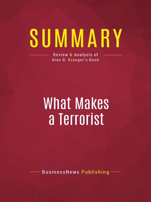 Summary of What Makes a Terrorist (eBook): Economics and the Roots of Terrorism--Alan B. Krueger