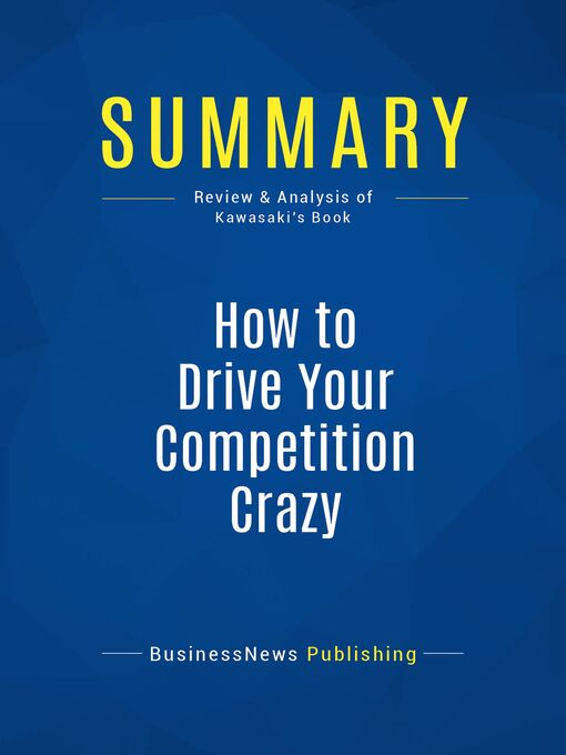 Summary (eBook): How To Drive Your Competition Crazy--Guy Kawasaki