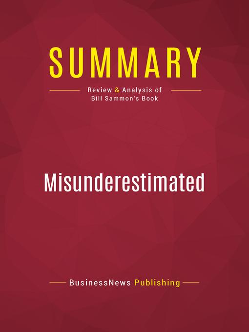 Summary of Misunderestimated (eBook): The President Battles Terrorism, John Kerry, and the Bush Haters--Bill Sammon