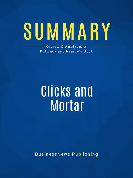 Summary (eBook): Clicks And Mortar--David Pottruck and Terry Pearce