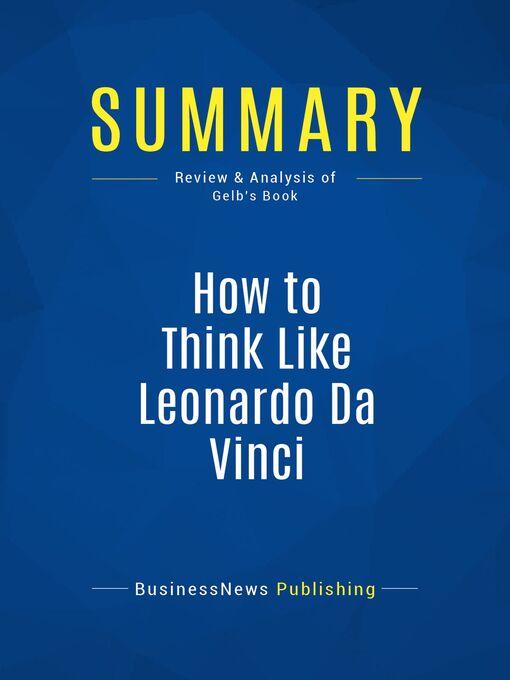 Summary (eBook): How to think like Leonardo da Vinci--Michael J. Gelb: Seven Steps to Genius Every Day