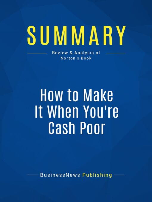 Summary (eBook): How To Make It When You're Cash Poor--Hollis Norton