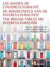 Les assises de l'interculturalité / De Rondetafels van de Interculturaliteit / the Round Tables on Interculturalism (eBook)