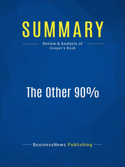 Summary (eBook): The Other 90%--Robert Cooper: How To Unlock Your Vast Untapped Potential For Leadership And Life