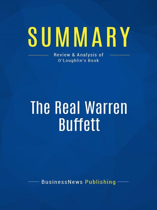 Summary (eBook): The Real Warren Buffett--James O'Loughlin: Managing Capital, Leading People
