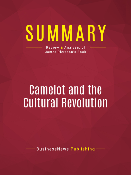 Summary of Camelot and the Cultural Revolution (eBook): How the Assasination of John F. Kennedy Shattered American Liberalism.--James Piereson