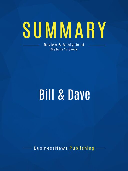 Summary (eBook): Bill and Dave--Michael Malone: How Hewlett and Packard Built the World's Greatest Company