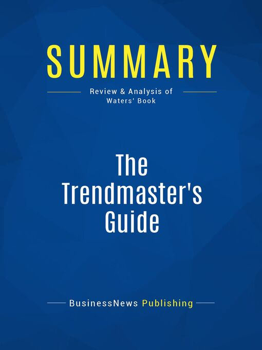Summary (eBook): The Trendmaster's Guide--Robyn Waters: Get a Jump on What Your Customer Wants Next