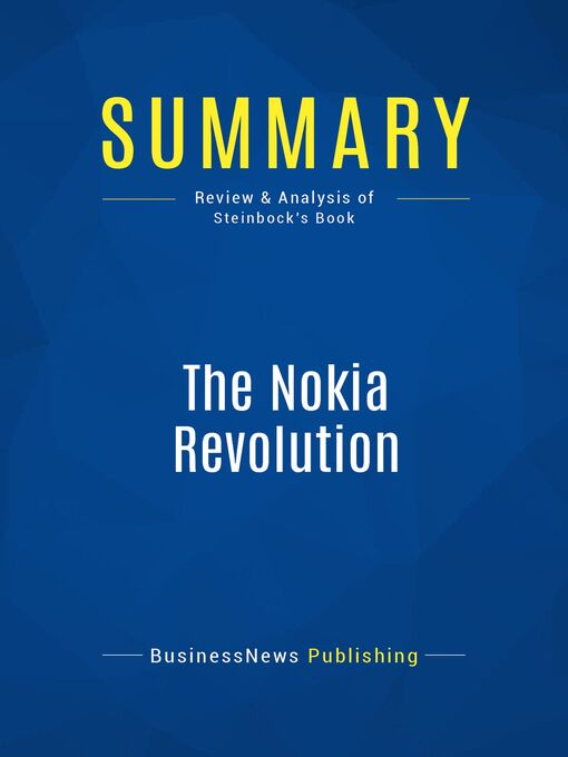 Summary (eBook): The Nokia Revolution--Dan Steinbock: The Story of an Extraordinary Company That Transformed an Industry