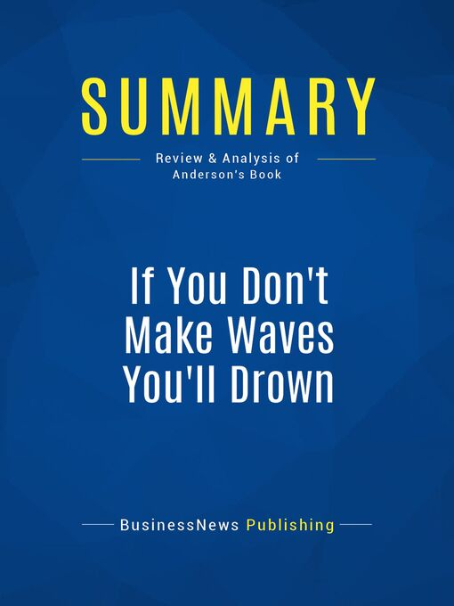 Summary (eBook): If You Don't Make Waves You'll Drown--Dave Anderson