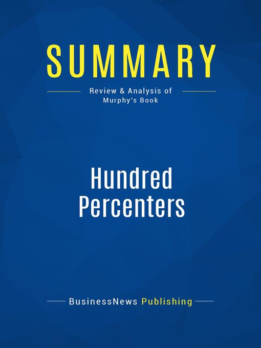 Summary (eBook): Hundred Percenters--Mark Murphy