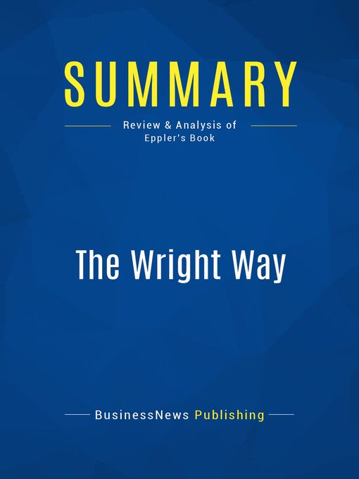 Summary (eBook): The Wright Way--Mark Eppler: 7 Problem-Solving Principles From The Wright Brothers That Can Make Your Business Soar
