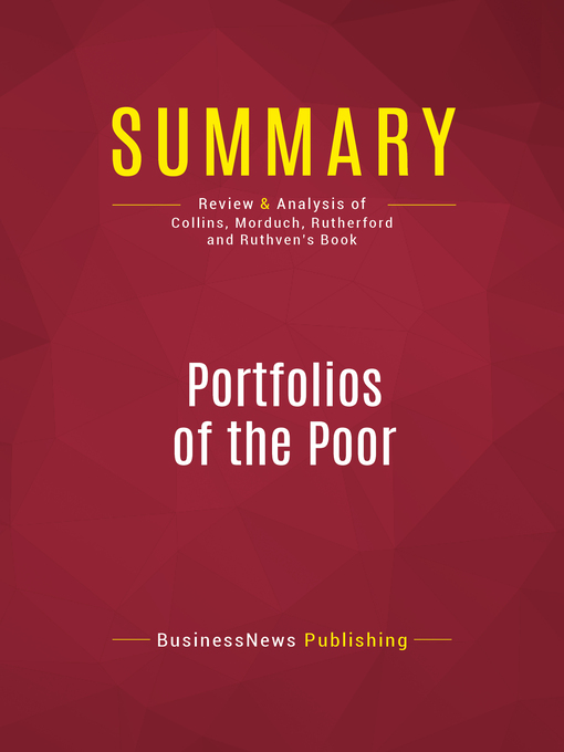 Summary of Portfolios of the Poor (eBook): How the World's Poor Live on $2 a Day--Daryl Collins, Jonathan Morduch, Stuart Rutherford, and Orlanda Ruthven