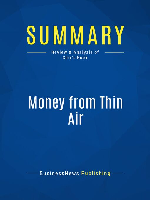 Summary (eBook): Money From Thin Air--O. Casey Corr: The Story of Craig McCaw, the visionary, who invented the cell phone industry, and his next billion-dollar idea