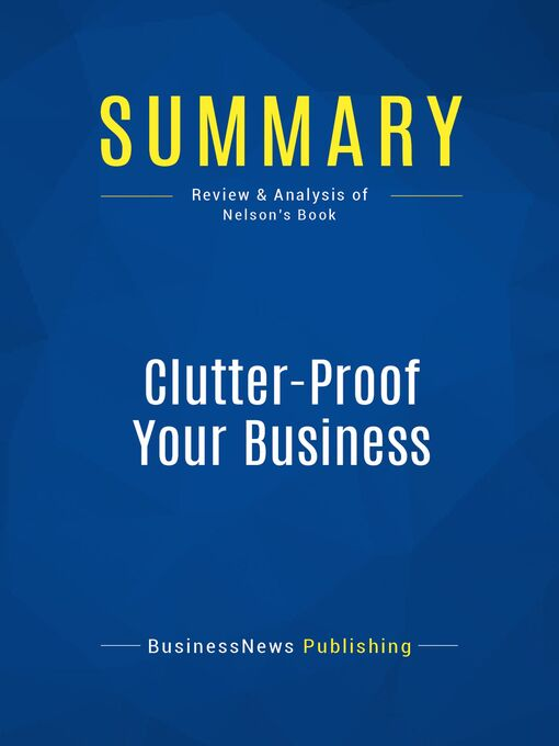 Summary (eBook): Clutter-Proof Your Business--Mike Nelson