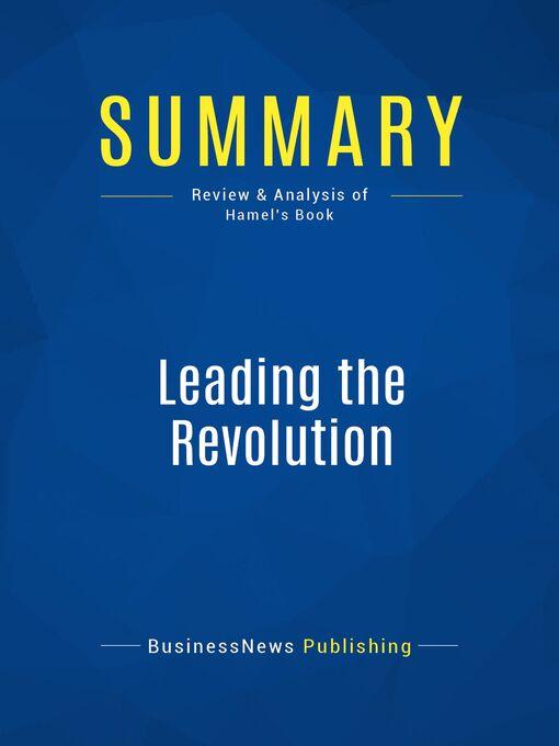 Summary (eBook): Leading the Revolution--Gary Hamel