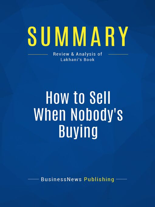Summary (eBook): How to Sell When Nobody's Buying--Dave Lakhani