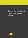 Gérer les rumeurs, ragots et autres bruits (eBook)