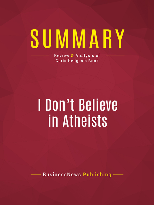 Summary of I Don't Believe in Atheists--Chris Hedges (eBook)