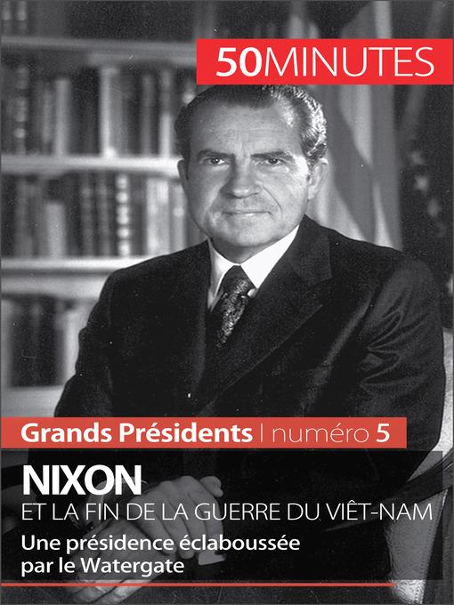 Nixon et la fin de la guerre du Viêt-Nam (eBook): Une présidence éclaboussée par le Watergate