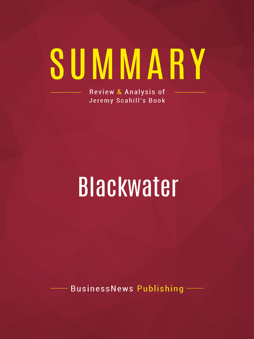 Summary of Blackwater (eBook): The Rise of the World's Most Powerful Mercenary Army--Jeremy Scahill