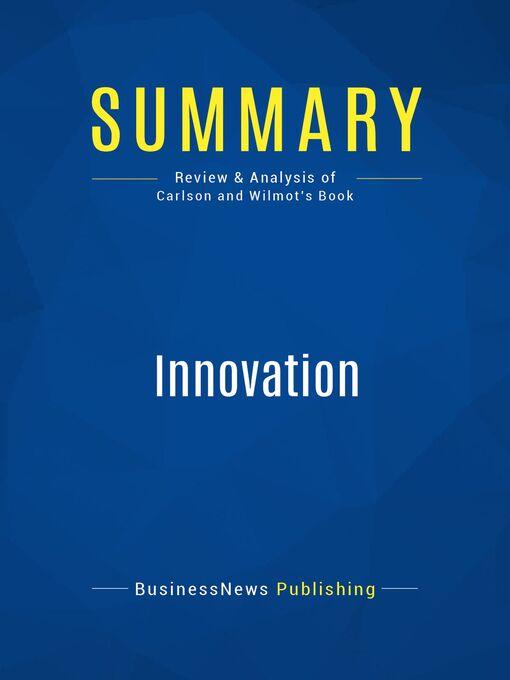 Summary (eBook): Innovation--Curtis Carlson and William Wilmot