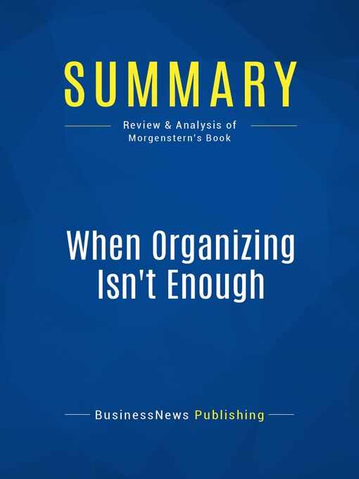 Summary (eBook): When Organizing Isn't Enough--Julie Morgenstern: SHED Your Stuff, Change Your Life