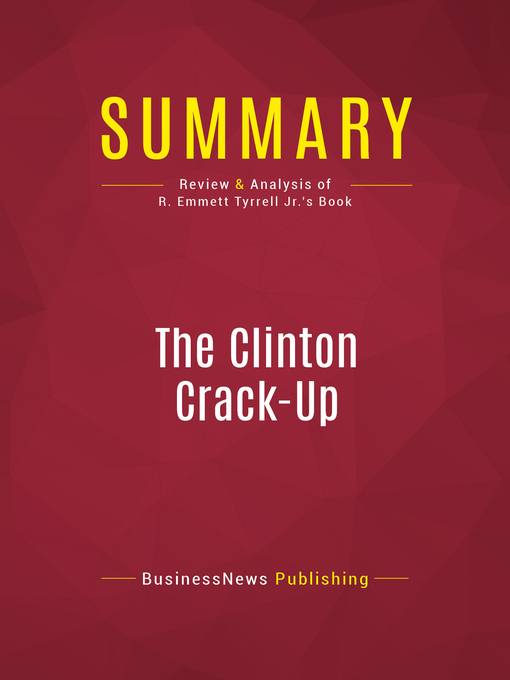 Summary of the Clinton Crack-Up (eBook): The Boy President's Life After the White House--R. Emmett Tyrrell Jr.
