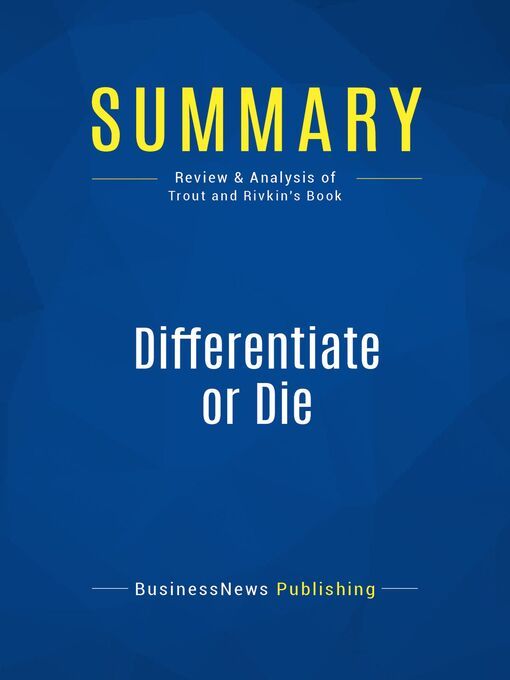 Summary (eBook): Differentiate Or Die--Jack Trout and Steve Rivkin