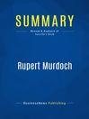 Summary (eBook): Rupert Murdoch--Jerome Tuccille: Australia's Richest Man